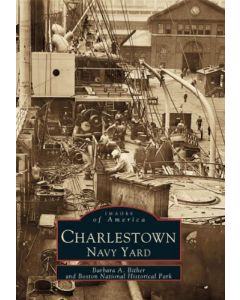 Historic Images of America: Charlestown Navy Yard