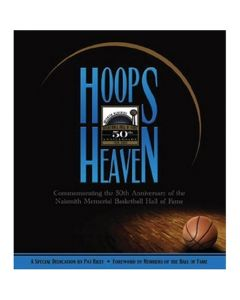 Hoops Heaven: Commemorating the 50th Anniversary of the Naismith Memorial Basketball Hall of Fame