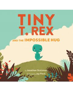 Tiny T.Rex and the Impossible Hug