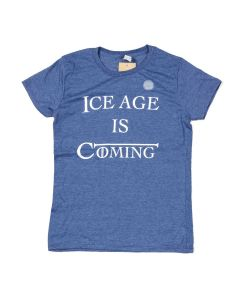 Ladies Ice Age Is Coming T-Shirt