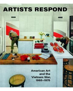Artists Respond: American Art and the Vietnam War, 1965-1975