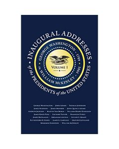 Inaugural Addresses of the Presidents Volume 1