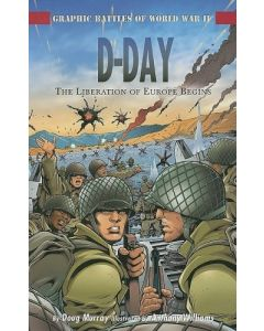 D-Day: The Liberation of Europe Begins