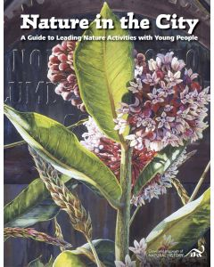 Nature in the City: A Guide to Leading Nature Activities with Young People