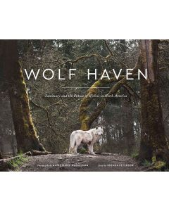 Wolf Haven: Sanctuary and the Future of Wolves in North America